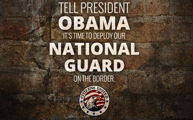 Tell President Obama It's Time To Deploy Our National Guard On The Border - Take Action Now.